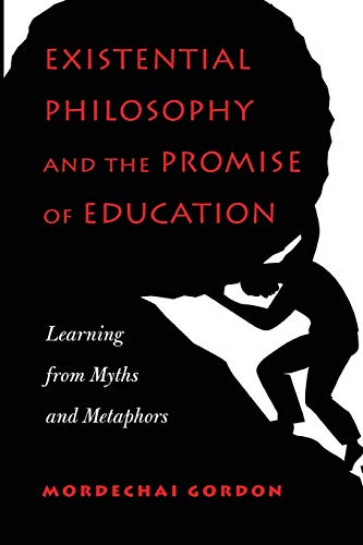 9781433130328: Existential Philosophy and the Promise of Education: Learning from Myths and Metaphors