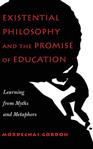 9781433130335: Existential Philosophy and the Promise of Education: Learning from Myths and Metaphors (Peter Lang Education)