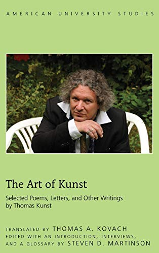9781433130748: The Art of Kunst: Selected Poems, Letters, and Other Writings by Thomas Kunst (American University Studies)