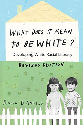 9781433131103: What Does It Mean to Be White?: Developing White Racial Literacy - Revised Edition (Counterpoints)
