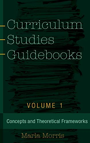 9781433131264: Curriculum Studies Guidebooks: Volume 1- Concepts and Theoretical Frameworks (Counterpoints)