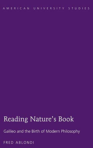 9781433131356: Reading Nature's Book: Galileo and the Birth of Modern Philosophy (American University Studies)