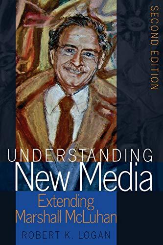 9781433131479: Understanding New Media: Extending Marshall McLuhan – Second Edition (Understanding Media Ecology)