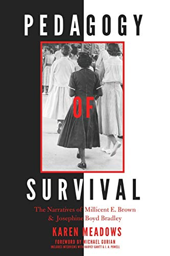9781433131578: Pedagogy of Survival: The Narratives of Millicent E. Brown and Josephine Boyd Bradley (Black Studies and Critical Thinking)