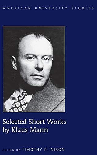 9781433131851: Selected Short Works by Klaus Mann (American University Studies)