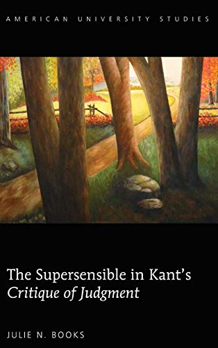 9781433131912: The Supersensible in Kant's «Critique of Judgment» (American University Studies)