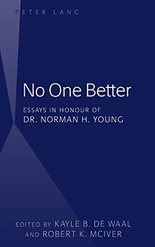 No One Better: Essays in Honour of Dr Norman H. Young (Hardback)