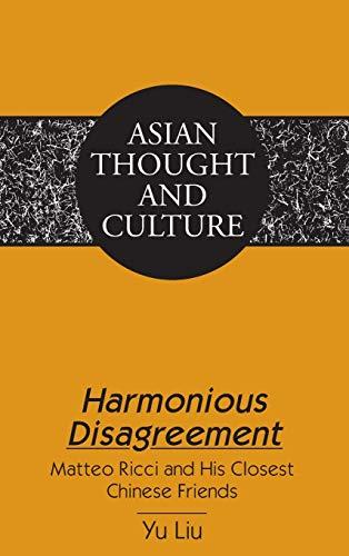 Harmonious Disagreement (Asian Thought and Culture): Yu Liu