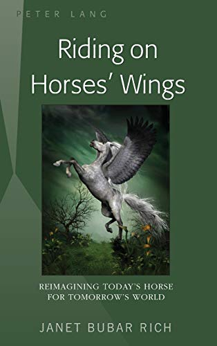 Riding on Horses' Wings: Reimagining Today's Horse: Rich, Janet Bubar
