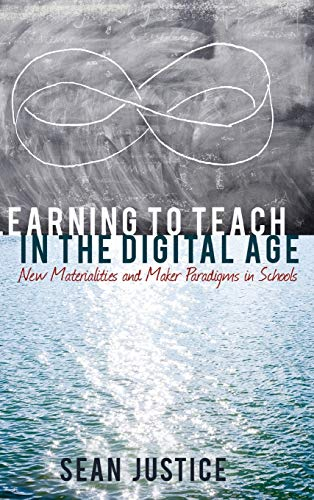 Learning to Teach in the Digital Age: Justice, Sean
