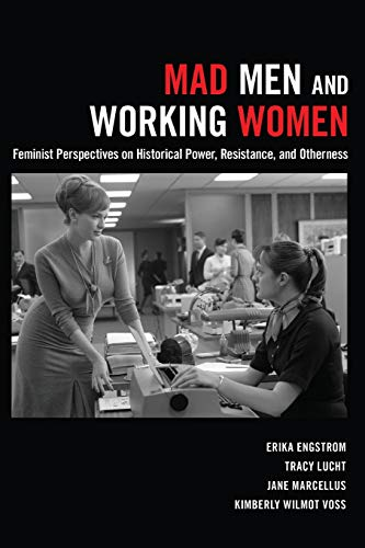 9781433133305: Mad Men and Working Women: Feminist Perspectives on Historical Power, Resistance, and Otherness