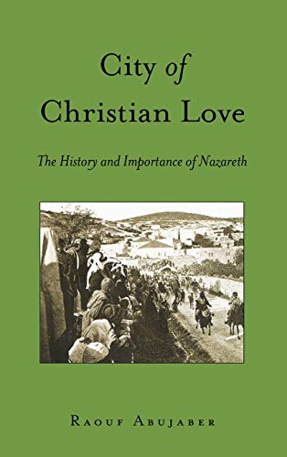 City of Christian Love: The History and Importance of Nazareth (Washington College Studies in ...