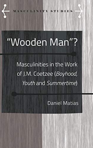 "Wooden Man ""?"": Masculinities In The Work: Maties, Daniel Filipe"