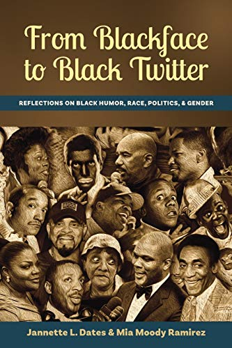 9781433154553: From Blackface to Black Twitter; Reflections on Black Humor, Race, Politics, & Gender
