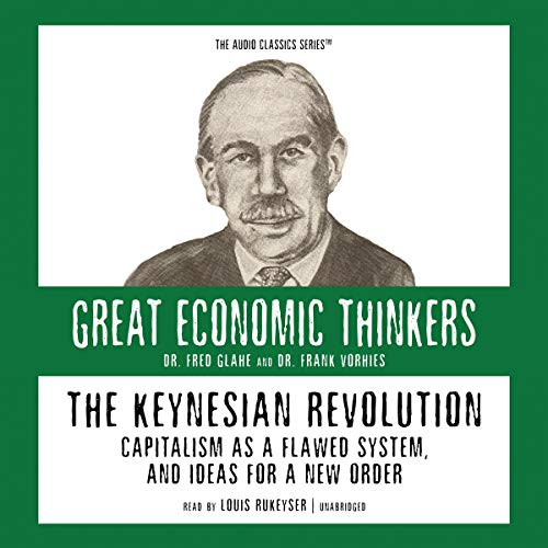 9781433200182: The Keynesian Revolution: Capitalism as a Flawed System, and Ideas for a New Order (Audio Classics)