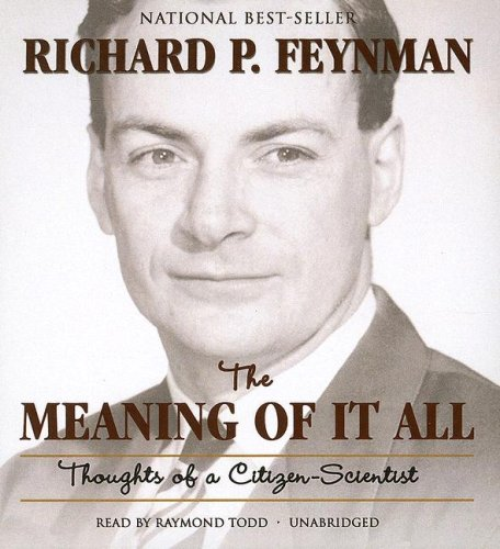 The Meaning of It All: Thoughts of a Citizen-Scientist: Feynman, Richard P.