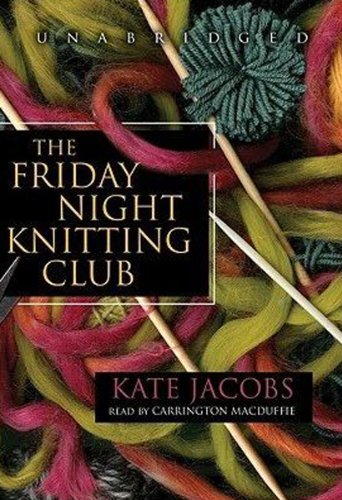 The Friday Night Knitting Club (Friday Night Knitting Club series, Book 1) (Friday Night Knitting ...