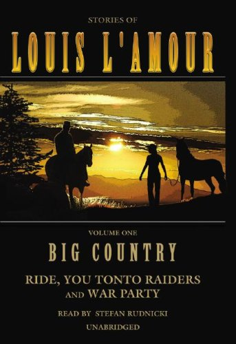 Big Country, Volume 1: Stories of Louis L'Amour (Ride, You Tonto Raiders; and War Party) (1433202077) by Louis L'Amour