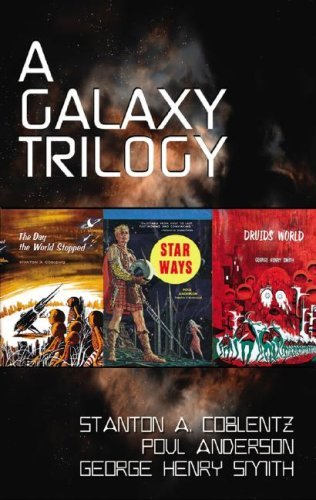 9781433202261: A Galaxy Trilogy: Star Ways, Druids' World, and The Day the World Stopped