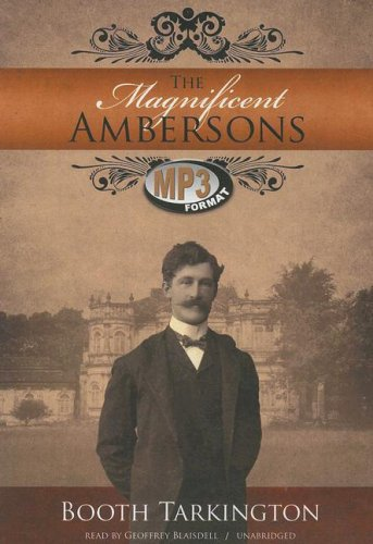 The Magnificent Ambersons -: Booth Tarkington