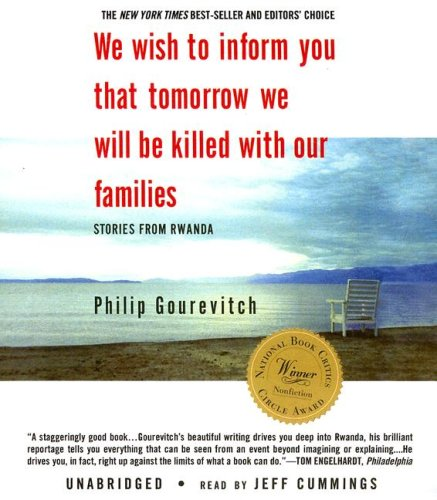We Wish to Inform You That Tomorrow: Philip Gourevitch