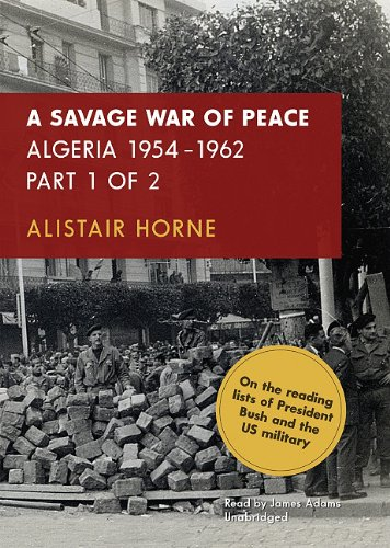 A Savage War of Peace, Part 2: Algeria 1954-1962 (143320388X) by Horne, Alistair
