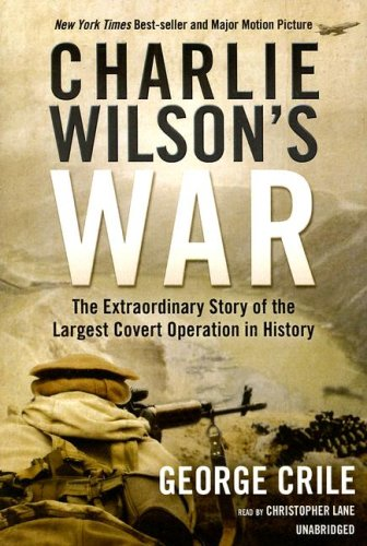 9781433204128: Charlie Wilson's War: The Extraordinary Story of the Largest Covert Operation in History