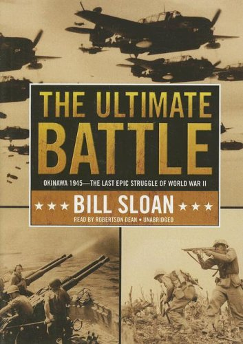 9781433204364: The Ultimate Battle: Okinawa, 1945--The Last Epic Struggle of World War II (Library Edition)