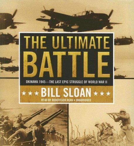 9781433204395: The Ultimate Battle: Okinawa, 1945--The Last Epic Struggle of World War II