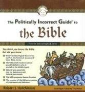9781433205248: The Politically Incorrect Guide to the Bible (Politically Incorrect Guides (Audio))