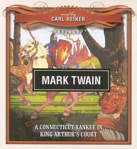 9781433205460: A Connecticut Yankee in King Arthur's Court (Classics Read By Celebrities Series)