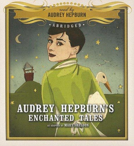 Audrey Hepburn's Enchanted Tales: Mary Sheldon and