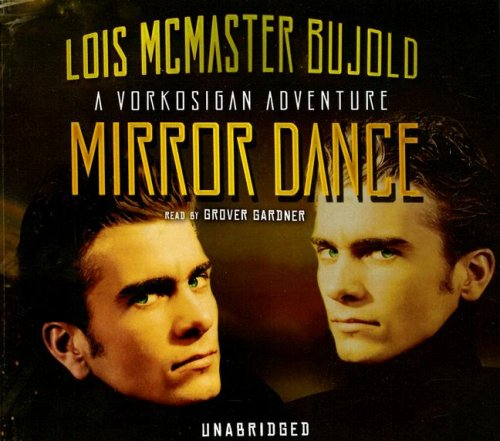 Mirror Dance (Miles Vorkosigan Adventures) (1433205696) by Lois McMaster Bujold