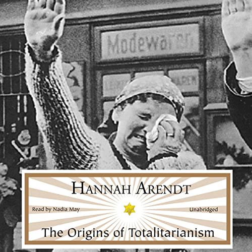 Origins of Totalitarianism, the: Hanna Arendt