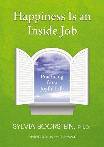 9781433208300: Happiness Is an Inside Job: Practicing of a Joyful Life
