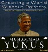 Creating a World without Poverty: How Social Business Can Transform Our Lives (9781433208355) by Muhammad Yunus