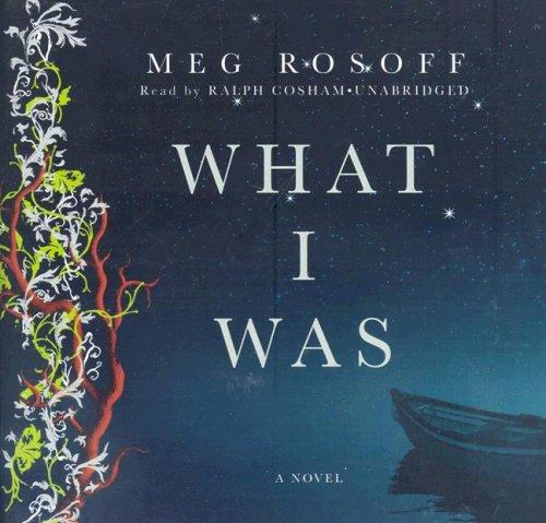 What I Was -: Meg Rosoff