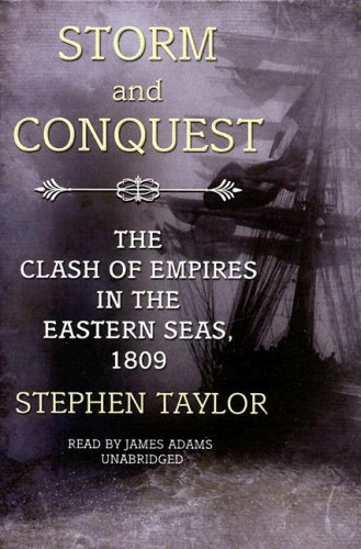 9781433208546: Storm and Conquest: The Clash of Empires in the Eastern Seas, 1809