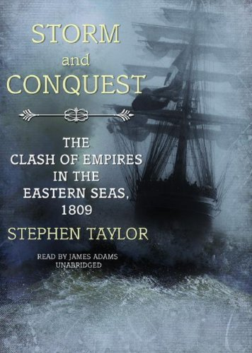 9781433208553: Storm and Conquest: The Clash of Empires in the Eastern Seas, 1809