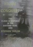 9781433208577: Storm and Conquest: The Clash of Empires in the Eastern Seas, 1809 (Library Edition)