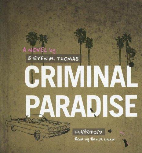 Criminal Paradise -: Steven M. Thomas