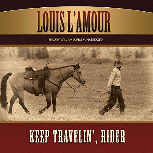 Keep Travelin', Rider -: Louis L'Amour