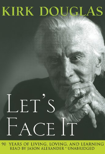 Let's Face It: 90 Years of Living, Loving and Learning (Library Edition): Kirk Douglas