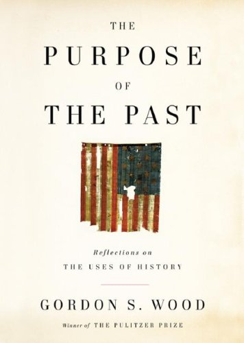 9781433210068: The Purpose of the Past: Reflections on the Uses of History