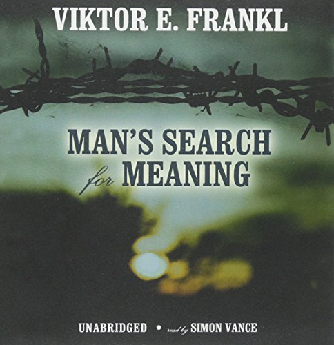 Man's Search for Meaning: An Introduction to Logotherapy: Viktor E. Frankl