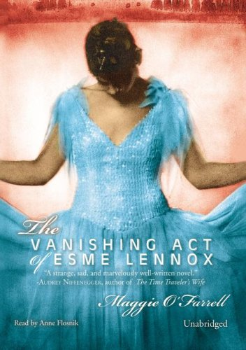 The Vanishing Act of Esme Lennox: Maggie O'Farrell