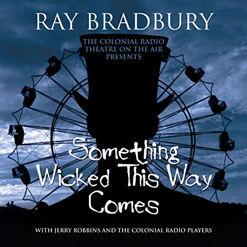 9781433210792: Something Wicked This Way Comes (Colonial Radio Theatre Adapted Dramatization)(Library Edition)