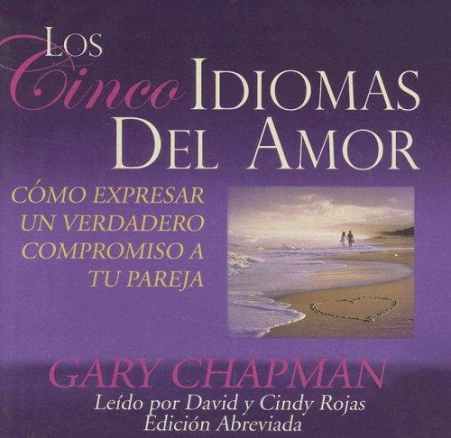 Los Cinco Idiomas del Amor (Five Love Languages) -Abridged: An Oasis Audio Production (Spanish ...