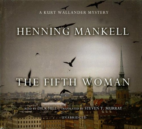 The Fifth Woman: A Kurt Wallander Mystery (Kurt Wallander Mysteries): Henning Mankell