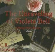 9781433211614: The Unraveling of Violeta Bell (Morgue Mama Mysteries, #3)(Library Edition)